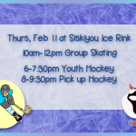 Th. Feb 11 at Siskiyou Ice Rink