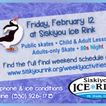 Friday, February 12th at Siskiyou Ice Rink – the final Friday!